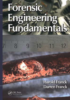 Forensic Engineering Fundamentals by Harold Franck and Darren Franck