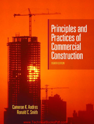 Principles and Practices of Commercial Construction 8th Edition By Cameron K Andres and Ronald C Smith