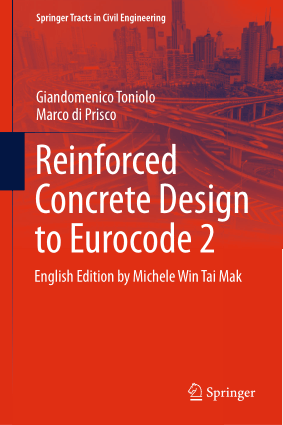 Reinforced Concrete Design to Eurocode 2 by Giandomenico Toniolo and Marco Di Prisco