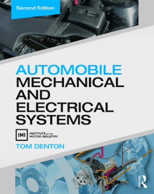 Automobile Mechanical and Electrical Systems Second Edition by Tom Denton