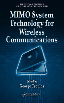 MIMO System Technology for Wireless Communications, Electrical Engineering and Applied Signal Processing Series by George Tsoulos