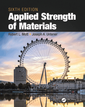 Applied Strength of Materials Sixth Edition by Robert L. Mott and Joseph A. Untener