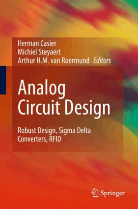 Analog Circuit Design Robust Design, Sigma Delta Converters, RFID by Herman Casier, Michiel Steyaert and H. M. van Roermund