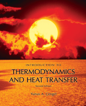 Thermodynamics and Heat Transfer 2nd Edition by Yunus A. Cengel