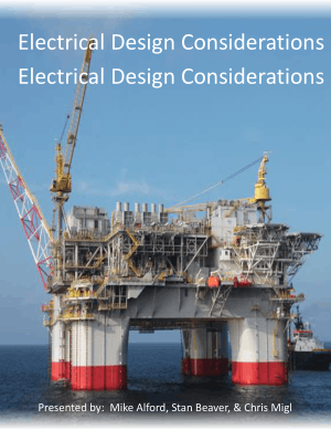 Electrical Design Considerations for Offshore Installations Presented by Mike Alford, Stan Beaver and Chris Migl