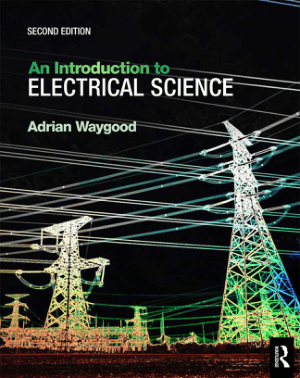 An Introduction to Electrical Science Second Edition by Adrian Waygood