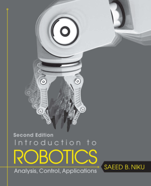 Introduction to Robotics Analysis, Control, Applications Second Edition by Saeed Benjamin Niku