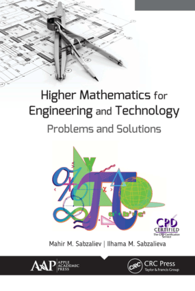 Higher Mathematics for Engineering and Technology Problems and Solutions by Mahir M. Sabzaliev and Ilhama M. Sabzalieva