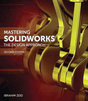 Mastering SolidWorks the Design Approach Second Edition by Ibrahim Zeid