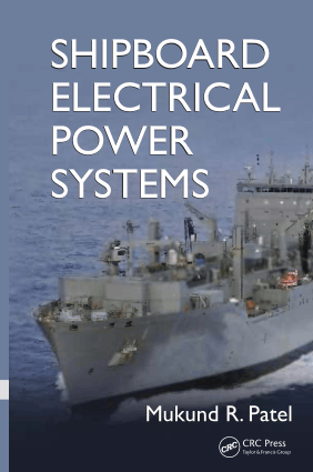 Shipboard Electrical Power Systems by Mukund R. Patel