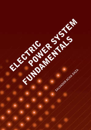 Electric Power System Fundamentals by Salvador Acha Daza