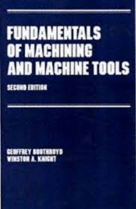 Fundamentals of Machining and Machine Tools Second Edition by Geoffrey Boothroyd and  Winston A. Knight