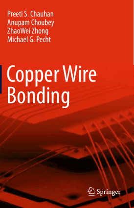 Copper Wire Bonding by Preeti S. Chauhan, Anupam Choubey, ZhaoWei Zhong and Michael G. Pecht