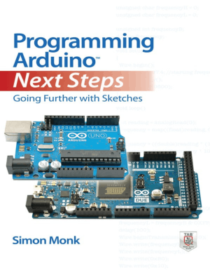 Programming Arduino Next Steps, Going Further with Sketches by Simon Monk