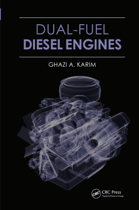Dual-Fuel Diesel Engines by Ghazi a. Karim