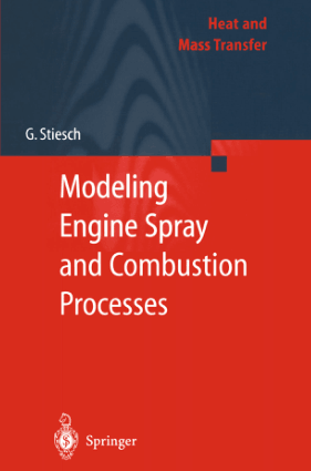 Modeling Engine Spray and Combustion Processes by Gunnar Stiesch