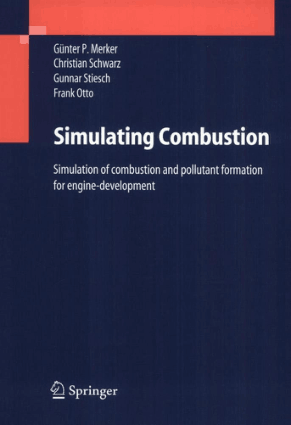 Simulating Combustion Simulation of combustion and pollutant formation for Engine Development, with 242 figures By Gunter P. Merker, Christian Schwarz, Gunnar Stiesch and Frank Otto