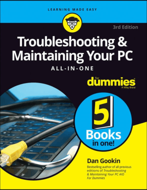 Troubleshooting and Maintaining Your PC All-in-One For Dummies 3rd Edition By Dan gookin