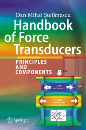 Handbook of Force Transducers Principles and Components by Dan Mihai and Stefanescu