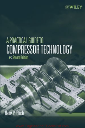 A Practical Guide to Compressor Technology 2nd Edition by Heinz P. Bloch,  Free Download Book
