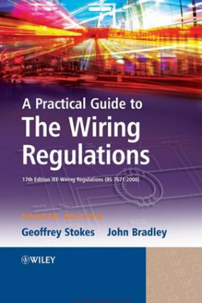 A Practical Guide to the Wiring Regulations 4th Edition By Geoffrey Stokes and John Bradley, Book Free Download