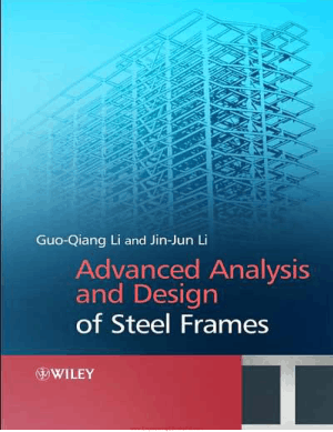Advanced Analysis and Design of Steel Frames By Guo-Qiang Li and Jin-Jun Li, Book Free Download