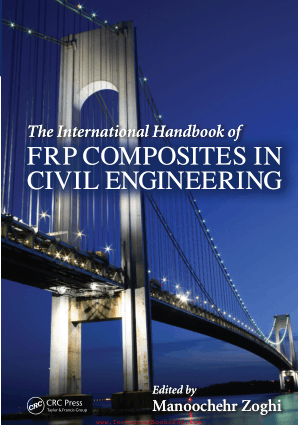 The International Handbook of FRP Composites in Civil Engineering By Manoochehr Zoghi