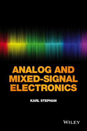 Analog and Mixed Signal Electronics by Karl D. Stephan