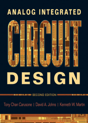 Analog Integrated Circuit Design 2nd Edition by Tony Chan Carusone, David A. Johns and Kenneth W. Martin