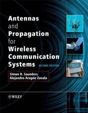Antennas and Propagation for Wireless Communication Systems Second Edition by Simon R. Saunders and Alejandro Arago N-Zavala
