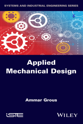 Applied Mechanical Design by Ammar Grous