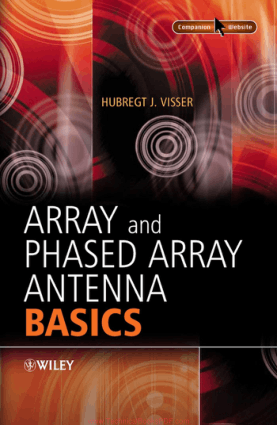 Array and Phased Array Antenna Basics by Hubregt J. Visser