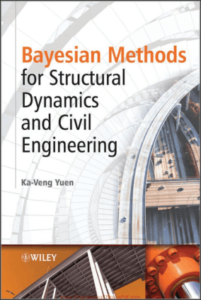 Bayesian Methods For Structural Dynamics and Civil Engineering By Mr. Ka Veng Yuen, Book Free Download