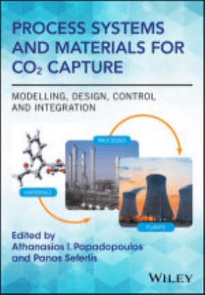 Process Systems and Materials for CO2 Capture Modelling, Design, Control and Integration Edited by Athanasios I. Papadopoulos and Panos Seferlis, Download free Book