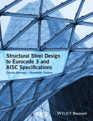 Structural Steel Design to Eurocode 3 and AISC Specifications By Mr. Benedetto Cordova and Claudio Bernuzzi – Free Download Technical Books PDF