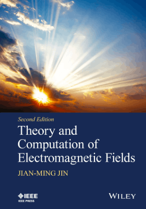 Theory and Computation of Electromagnetic Fields 2nd Edition by Mr Jian-Ming Jin, This Book free Download