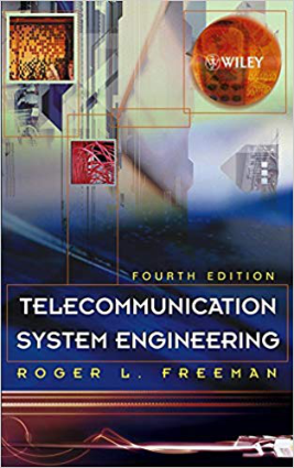 Telecommunication System Engineering Fourth Edition by Roger L. Freeman – Engineering Books PDF, Download Free Books