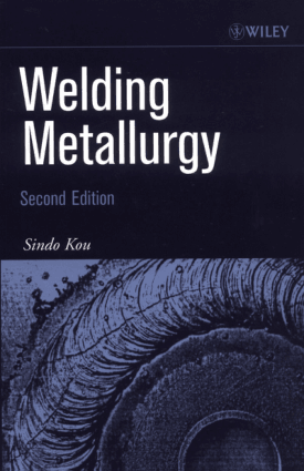 Welding Metallurgy Second Edition By Sindo Kou – Engineering Books PDF, Download Free Books