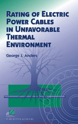 Download Free, Rating Of Electric Power Cables in Unfavorable Thermal Environment By Mr.George J Anders – Engineering Books PDF,