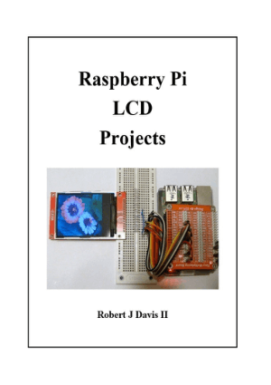 Raspberry Pi LCD Projects by Robert J Davis II