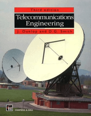 Telecommunications Engineering Third Eidition by J. Dunlop and D. G. Smith