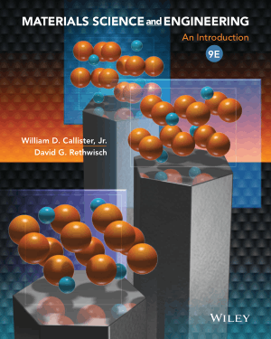 Materials Science and Engineering an Introduction 9th Edition William D. Callister and David G. Rethwisch