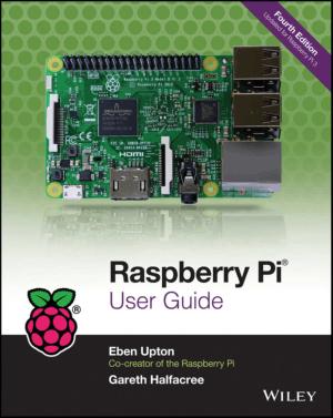 Raspberry Pi User Guide 4th Edition by Eben Upton and Gareth Halfacree