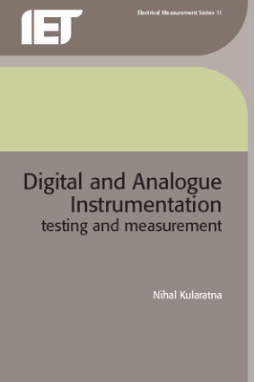 Digital and Analogue Instrumentation testing and measurement by Nihal Kularatna