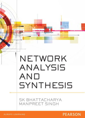 Network Analysis and Synthesis by s. k. Bhattacharya and Manpreet singh