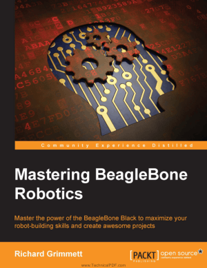 Mastering BeagleBone Robotics by Richard Grimmett