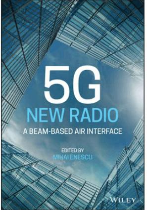 5G New Radio A Beam-based Air Interface by Mihai Enescu