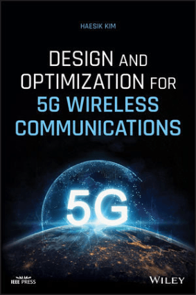Design and Optimization for 5G Wireless Communications by Haesik Kim