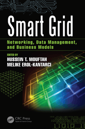 Smart Grid Networking, Data Management, and Business Models Edited By Hussein T. Mouftah and Melike Erol-Kantarci
