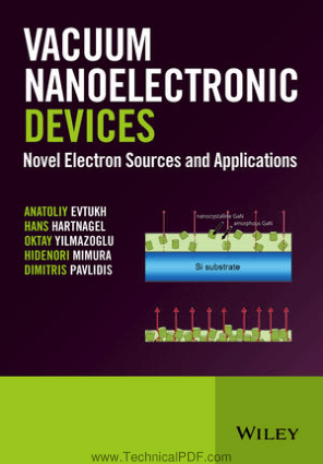 Vacuum NANOELECTRONIC Devices Novel Electron Sources and Applications by Anatoliy Evtukh, Hans Hartnagel, Oktay Yilmazoglu, Hidenori Mimura and Dimitris Pavlidis